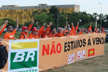 Der Streik richtet sich gegen einen weiteren Ausverkauf der Petrobras