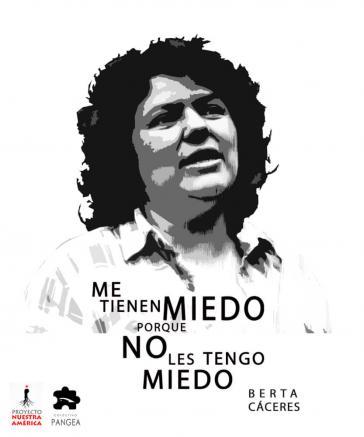 """Berta Carcéres aus Honduras hat weltweit Spuren hinterlassen und ist zum Symbol für den Widerstand geworden. """"Sie fürchten mich, weil ich sie nicht fürchte"""", sagte sie einmal."""